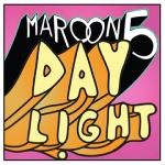 Lirik lagu Daylight Maroon5